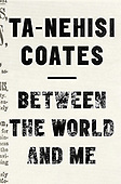"""July 14, 2015 - WORLDWIDE: Ta-Nehisi Coates """"Between the World and Me"""" Book Release"""