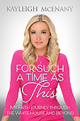 """December 07, 2021 - WORLDWIDE: Kayleigh McEnany """"For Such A Time As This"""" Book Release"""