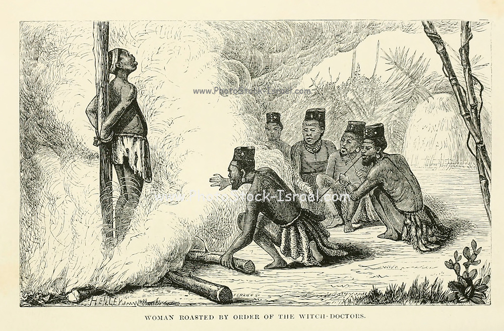 Woman Roasted By Witch-Doctors Orders From the Book 'Christian adventures in South Africa' by Reverend William Taylor, 1821-1902. Published in New York by Nelson & Phillips 1877