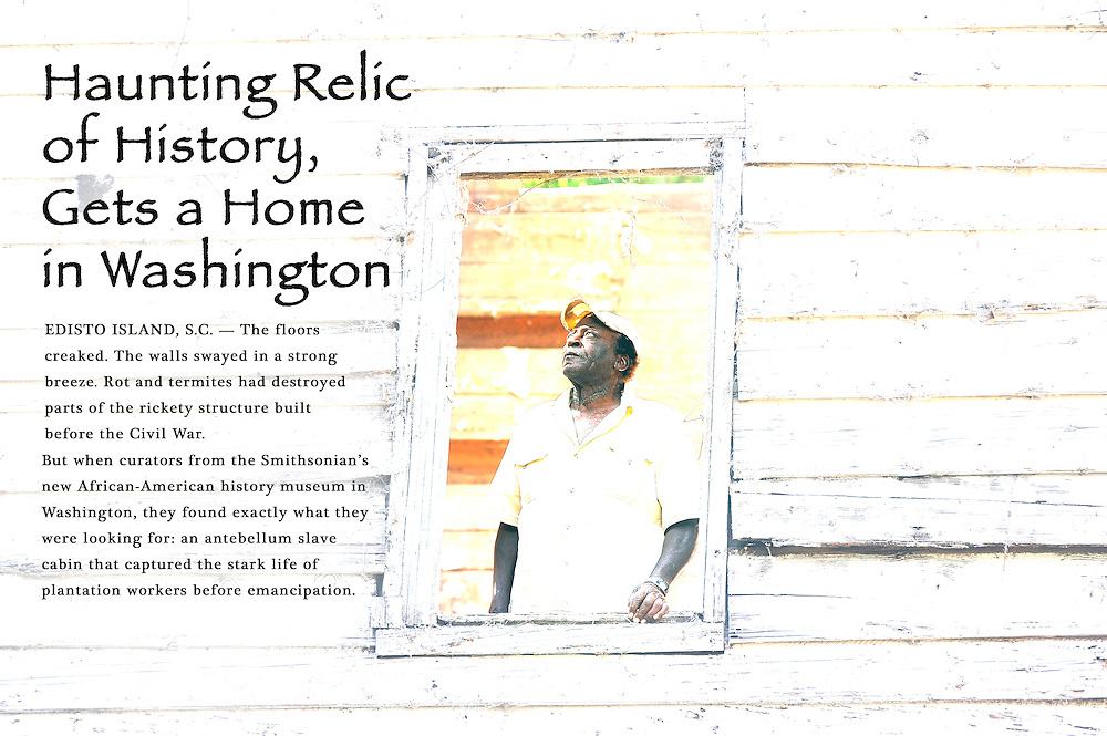 """Eighty-year-old Junior Meggett stands in the window of the 18th-century slave cabin his aunt and uncle lived in when he was a boy on Edisto Island, South Carolina. Historic records show the string of cabins, built by Charles Bailey in the 1840s or 1850s, housed some of the plantation's 75 slaves. Meggett said he lived in a neighboring cabin that was part of a """"slave street"""" and his family worked on the plantation in the early 20th century. The cabin was recently dismantled and shipped to Smithsonian's new National Museum of African American History and Culture in Washington, D.C. (Stephen Morton for The New York Times)"""