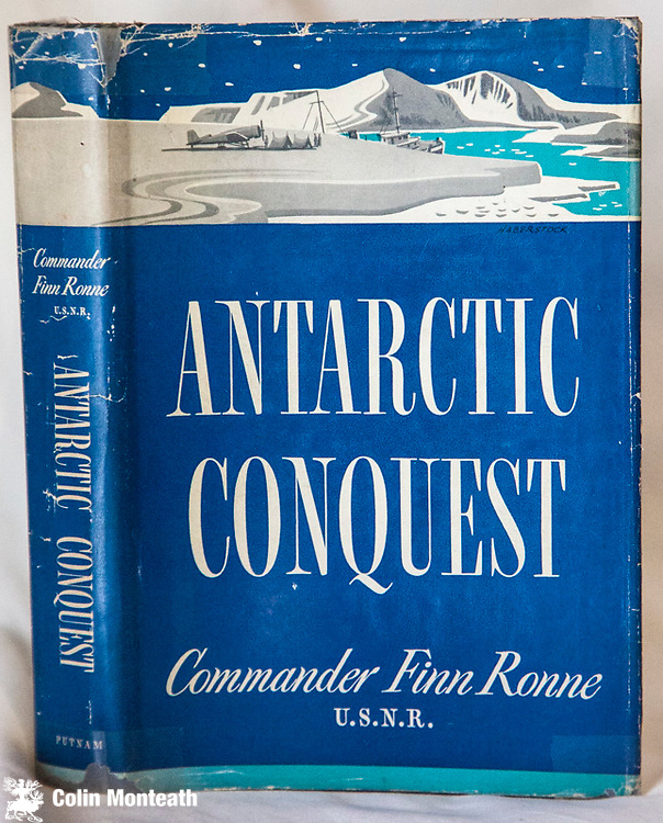 ANTARCTIC CONQUEST, Finn Ronne, Putnams, New York, 1949, 297 page Vg hardback, VG+ jacket, B&W plates, maps as endpapers, (Arnold Heine bookplate ) The story of the Ronne Antarctic expedition 1946-48 that spent over a year at Stonington Island with aircraft and dog teams -Very hard to find especially in this condition $80 ( Arnold Heine collection)