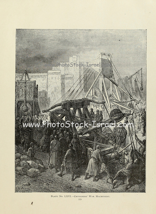 Crusaders' war machinery [Catapult] Plate LXVI from the book Story of the crusades. with a magnificent gallery of one hundred full-page engravings by the world-renowned artist, Gustave Doré [Gustave Dore] by Boyd, James P. (James Penny), 1836-1910. Published in Philadelphia 1892
