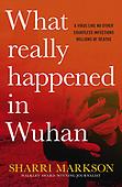 """September 28, 2021 - WORLDWIDE: Sharri Markson """"What Really Happened in Wuhan"""" Book Release"""