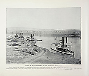 """FLEET OF ARMY TRANSPORTS ON THE TENNESSEE RIVER, 1863. from The American Civil War book and Grant album : """"art immortelles"""" : a portfolio of half-tone reproductions from rare and costly photographs designed to perpetuate the memory of General Ulysses S. Grant, depicting scenes and incidents in connection with the Civil War Published  in Boston and New York by W. H. Allen in 1894"""