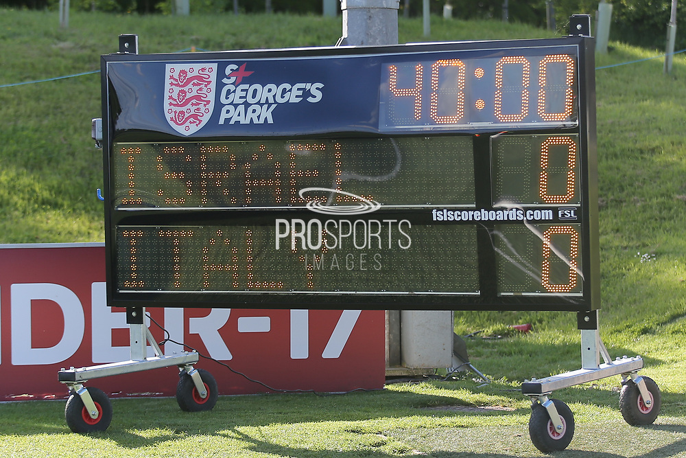 Scoreboard showing the two teams during the UEFA European Under 17 Championship 2018 match between Israel and Italy at St George's Park National Football Centre, Burton-Upon-Trent, United Kingdom on 10 May 2018. Picture by Mick Haynes.