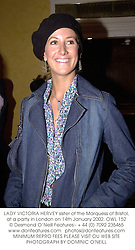 LADY VICTORIA HERVEY sister of the Marquess of Bristol,at a party in London on 14th January 2002. 	OWL 155