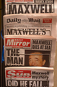 UK newspaper headlines reporting the unexplained death of media tycoon, Robert Maxwell on 6th November 1991 in London England. After Maxwells death in November that year, huge discrepancies in his companies finances were revealed, including his fraudulent misappropriation of the Mirror Group pension fund.