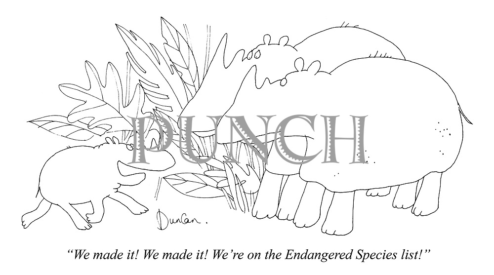 """We made it! We made it! We're on the Endangered Species list!"""