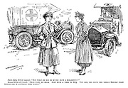 "First lady driver (novice). ""But what do you do if you have a breakdown?"" Second ditto (old hand). ""Dead easy, my dear. Just send a wire to HQ. You see, you have the whole British Army behind you if anything goes wrong."" (WW1 home front cartoon showing two women ambulance drivers of the Red Cross)"