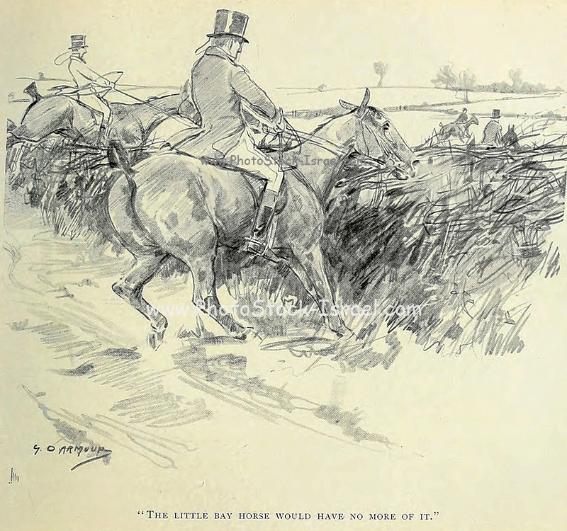 The little bay horse would have no more of it from the book The sport of our ancestors; being a collection of prose and verse setting forth the sport of fox-hunting as they knew it; by baron Willoughby de Broke, Richard Greville Verney, 1869-1923; and illustrated by Armour, G. D. (George Denholm),  Published in London by Constable and co. ltd. in 1921