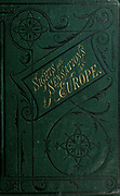 Green and gold book cover from the book Sights and sensations in Europe : sketches of travel and adventure in England, Ireland, France, Spain, Portugal, Germany, Switzerland, Italy, Austria, Poland, Hungary, Holland, and Belgium : with an account of the places and persons prominent in the Franco-German war by Browne, Junius Henri, 1833-1902 Published by Hartford, Conn. : American Pub. Co. ; San Francisco, in 1871