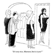 """""""It's very nice, Maureen, but is it you?"""""""