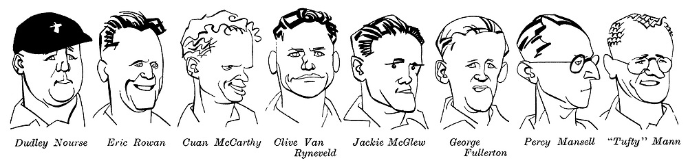 The South Africans ; cricket tour<br /> The team ; Dudley Nourse , Eric Rowan , Cuan McCarthy , Clive Van Ryneveld , Jackie McGlew , George Fullerton , Percy Mansell and ' Tufty ' Mann