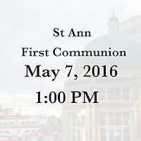 St Ann 1st Communion 5/7/16 1:00 PM