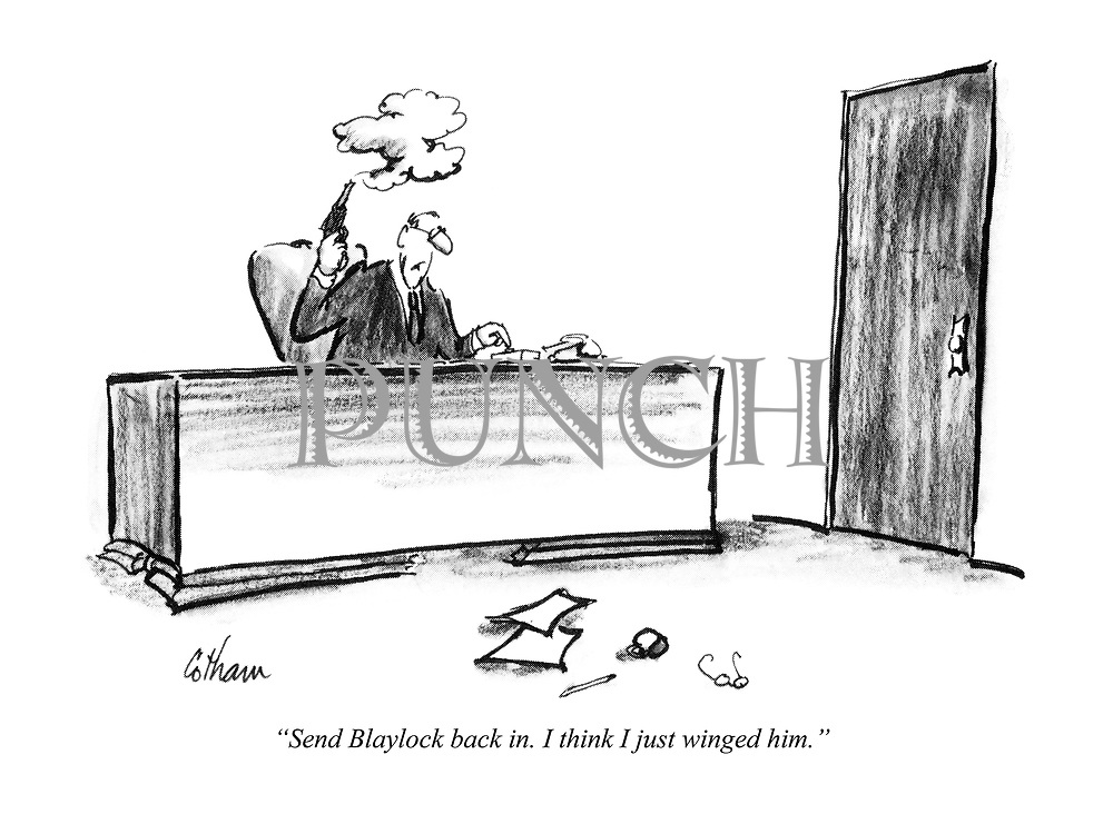 """""""Send Blaylock back in. I think I just winged him."""""""