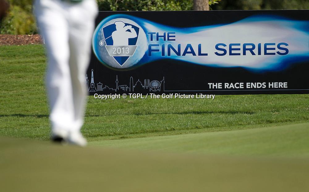 Sign promoting 'The Final Series' on European Tour during first round DP World Tour Championship 2013,Jemeirah Golf Estates, Dubai,UAE.