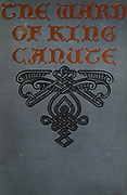 Book cover of The ward of King Canute; a romance of the Danish conquest by Liljencrantz, Ottilie Adelina, 1876-1910 Published in 1903