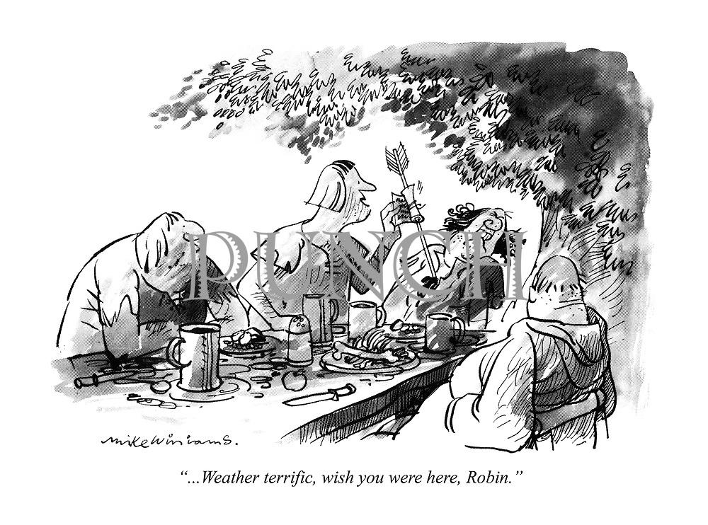 """...Weather terrific, wish you were here, Robin."""