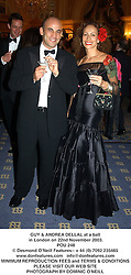 GUY & ANDREA DELLAL at a ball in London on 22nd November 2003.<br /> POU 248