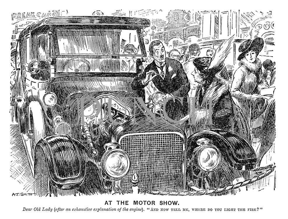 """At the Motor Show. Dear Old Lady (after an exhaustive explanation of the engine), """"And now tell me, where do you light the fire?"""""""