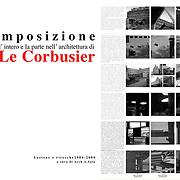 """France 1984-2004: """"LA COMPOSIZIONE"""" l'intero e la parte nella Architettura di Le Corbusier-, by Alejandro Sala architect. Photographs by Alejandro Sala"""