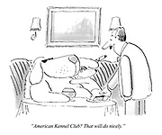 """American Kennel Club? That will do nicely."""