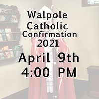 St Mary 2021 Confirmation Celebration was held on April 9, 2021, at 4:00 PM in Walpole MA. Photographed by Dan Busler Photography.