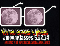 "MAY 12th:  ""Moonglasses"""