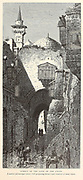 Street of the Gate of the Chain, Jerusalem. from the book Picturesque Palestine, Sinai, and Egypt By  Colonel Wilson, Charles William, Sir, 1836-1905. Published in New York by D. Appleton and Company in 1881  with engravings in steel and wood from original Drawings by Harry Fenn and J. D. Woodward Volume 1