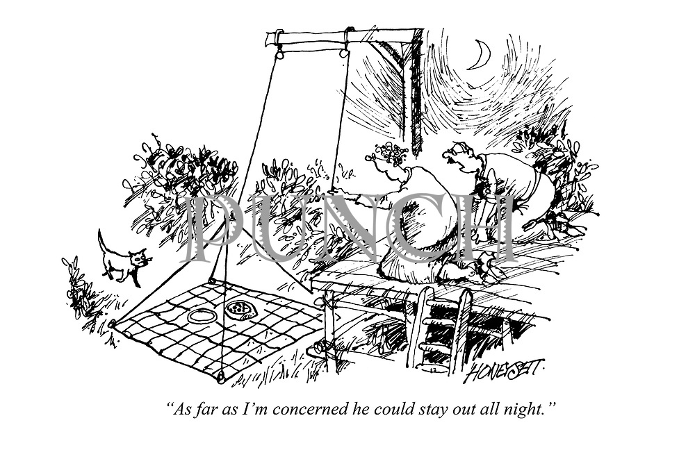 """""""As far as I'm concerned he could stay out all night."""""""
