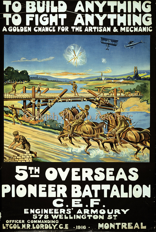 World War I 1914-1918: Canadian recruitment poster for the 5th Overseas Pioneer Battalion, 1916.'To build anything, to fight anything. A golden chance for the artisan & Mechanic'. Soldiers building a bridge while airplanes fly above.