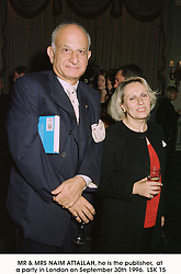 MR & MRS NAIM ATTALLAH, he is the publisher,  at a party in London on September 30th 1996. LSK 15