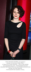 Writer MAGGIE O'FARRELL at a party in London on 3rd March 2004.PSE 11