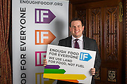 Stephen Doughty MP supporting the Enough Food for Everyone?IF campaign. .MP's and Peers attended the parliamentary launch of the IF campaign in the State Rooms of Speakers House, Palace of Westminster. London, UK.