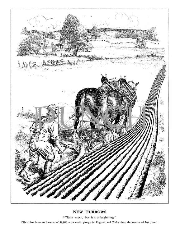 """New Furrows. """"'Taint much, but it's beginning."""" [There has been an increase of 48,000 under plough in England and Wales since the returns of last June.]"""