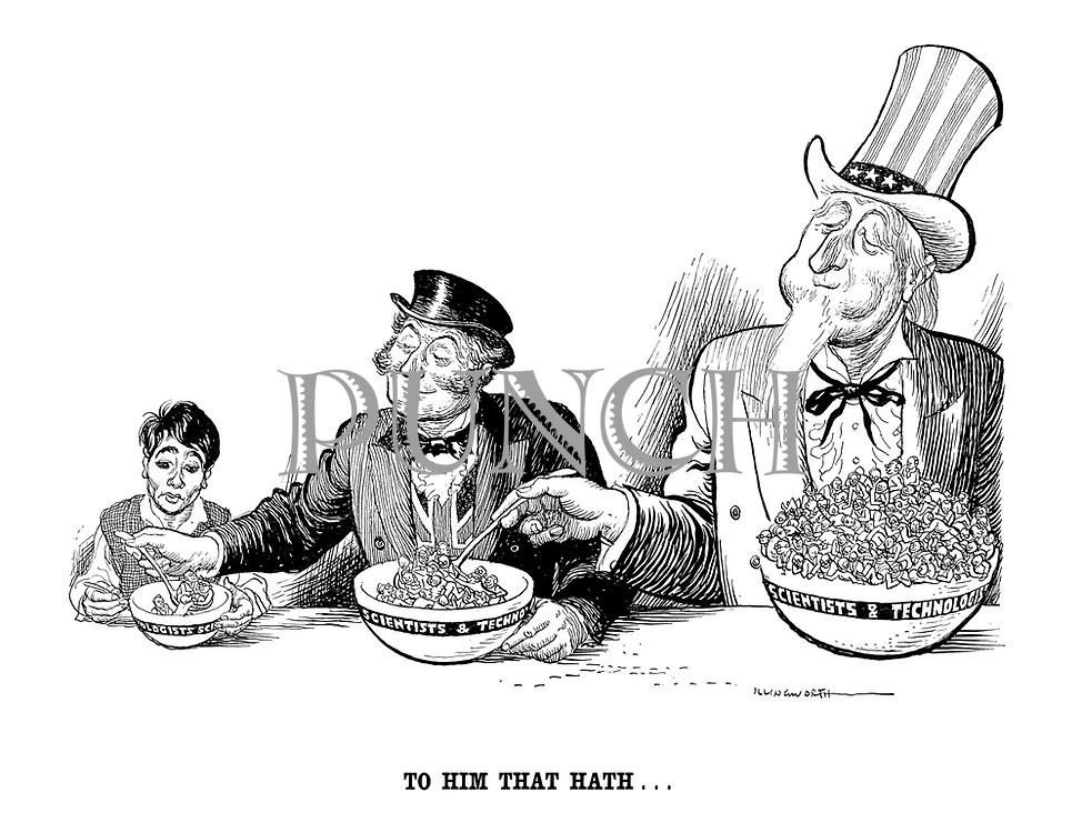 To Him That Hath ... This describes the technology gap and brain drain towards the USA in the postwar world