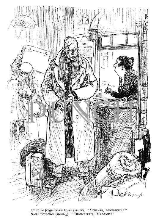 "Madame (registering hotel visitor). ""Anglais, Monsieur?"" Scots traveller (sternly). ""Br - r -ritais, madame!"""