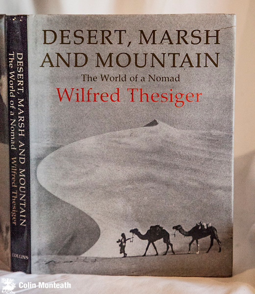 DESERT, MARSH & MOUNTAIN - The world of a Nomad,  Wilfred Thesiger, Collins, London, 1st edn.,1979, Large format 300 page VG hardback in VG jacket, superb travlogue of Thesiger's life, illustrated by 100s of his B&W images - Abyssinia 1910-19, Sudan 1935-39, Desert journeys Arabia etc 1945-50 Persia and Kurdistan,  The Marsh Arabs Iraq 1950-58, Mountains, Chitral 1952, Hunza 1953, Nuristan 1956-1965, Yemen 1966-68. terrific book - $NZ75 ( Copy#2)