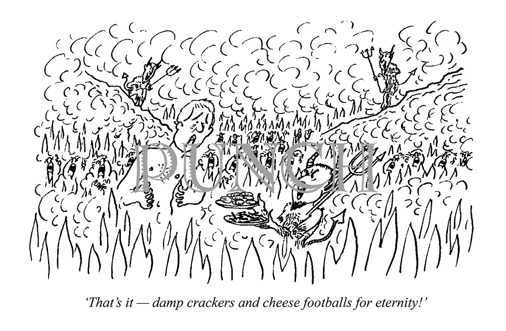 'That's it - damp crackers and cheese footballs for eternity!' (a man arrives at Hell and is welcomed by the Devil)