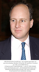 MR RANDOLPH CHURCHILL, he is great grandson of war time leader Winston Churchill, at a party in London on 13th June 2002.PAY 2