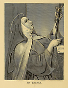 St. Teresa From ' The pictorial Catholic library ' containing seven volumes in one: History of the Blessed Virgin -- The dove of the tabernacle -- Catholic history -- Apparition of the Blessed Virgin -- A chronological index -- Pastoral letters of the Third Plenary. Council -- A chaplet of verses -- Catholic hymns  Published in New York by Murphy & McCarthy in 1887
