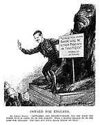 "Oswald for England. Sir Oswald Mosley. ""Gentlemen and fellow-patriots, you see what the other Duce is going to do for Europe! Well, I myself engage to do the same for England. You may put your black shirts on that."" (an Interwar cartoon shows Mosley standing on the plinth of the British Lion with the notice ""Within Ten Years Europe Will Be Either Fascists Or Fascitized."" Mussolini At Milan)"