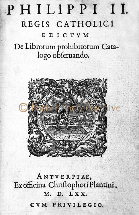 Philip II (May 21, 1527 – September 13, 1598)  King of Spain from 1556 until 1598 . Index Librorum Prohibitorum.   1570. List of banned books published by the Spanish Inquisition