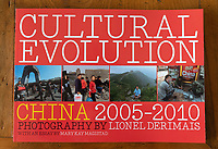 CULTURAL EVOLUTION, CHINA 2005-2010. Photographs by Lionel Derimais / Essay by Mary Kay Magistad<br /> ÉVOLUTION CULTURELLE, CHINE 2005-2010. Photographies de Lionel Derimais / Préface de Mary Kay Magistad