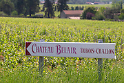 A sign pointing to Chateau Belair Dubois-Challon Chateau Belair (Bel Air) 1er premier Grand Cru Classe Saint Emilion Bordeaux Gironde Aquitaine France