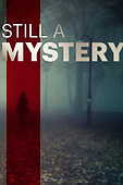 """March 30, 2021 (USA): ID Channel's """"Still a Mystery Episode"""