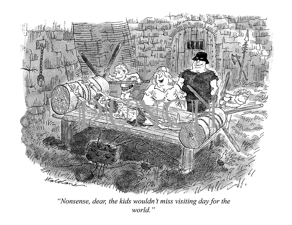 """""""Nonsense, dear, the kids wouldn't miss visiting day for the world."""""""