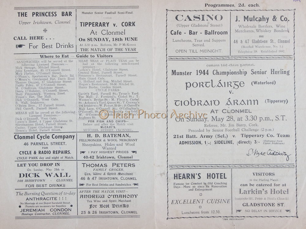 Munster Senior Hurling Championship Semi-Final,  Waterford v Tipperary,.28051944MSHCSF..28.05.1944, 05.28.1944, 28th May 1944, ..The Princess Bar, Upper Irishtown, Clonmel, ..Clonmel Cycle Company, 46 Parnell St, ..Dick Wall 108 Irishtown, Clonmel, ..Thomas Peters Family Grocer, 46 and 47 Irishtown, Clonmel, ..Jeremiah Condon, Haulage Contractor, Clonmel, ..Casino, Upper Gladstone St, ..J Mulcahy and Co, 46 and 47 Gladstone St, ..Hearn's Hotel,..Larkin's Hotel, Gladstone St, ..