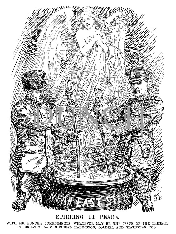 Stirring up Peace. With Mr Punch's compliments - whatever may be the issue of the present negotiations - to General Harington, soldier and statesman too.