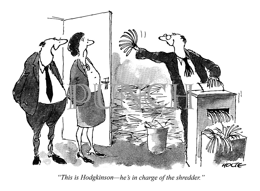 """This is Hodgkinson-he's in charge of the shredder."""